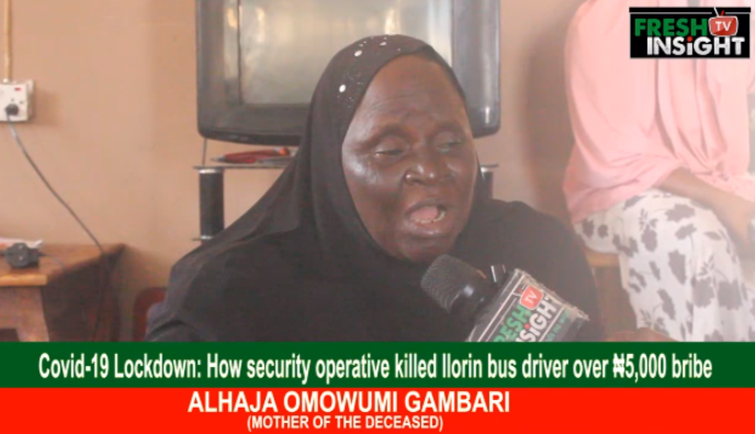 Covid 19: Mother, wife of Ilorin slain driver killed by vigilante narrate ordeal, calls for justice